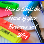 I am going to talk to you today about what happens when you want to shift the focus of your business.