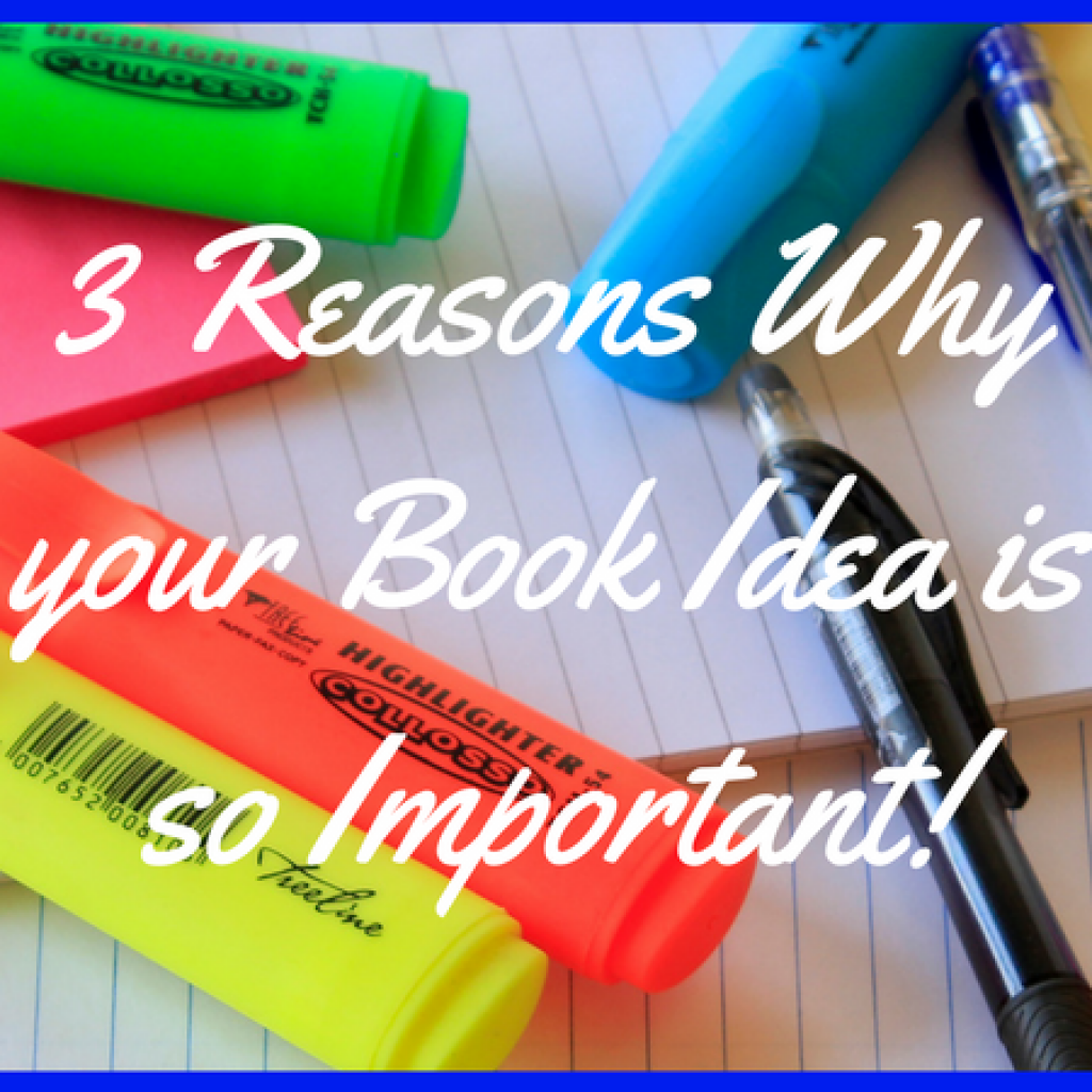 3-reasons-why-your-book-idea-is-so-important-featured-image