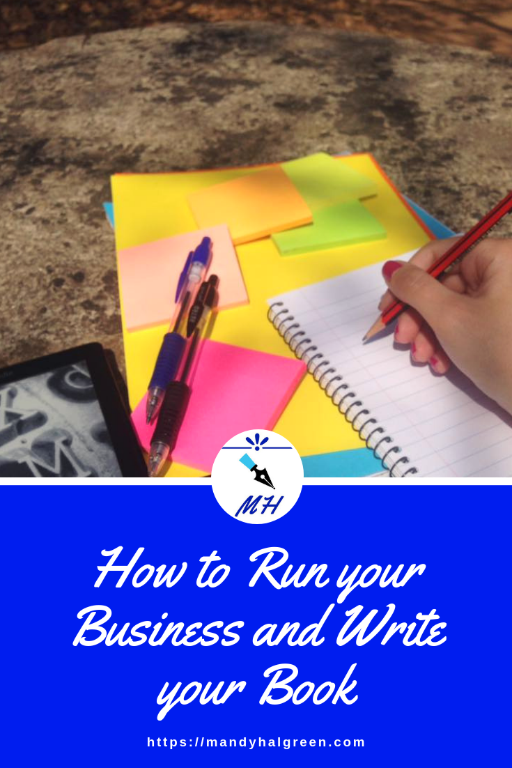 How to run your business and write a book - all the answers you need today! @mandyhalgreen #business #book