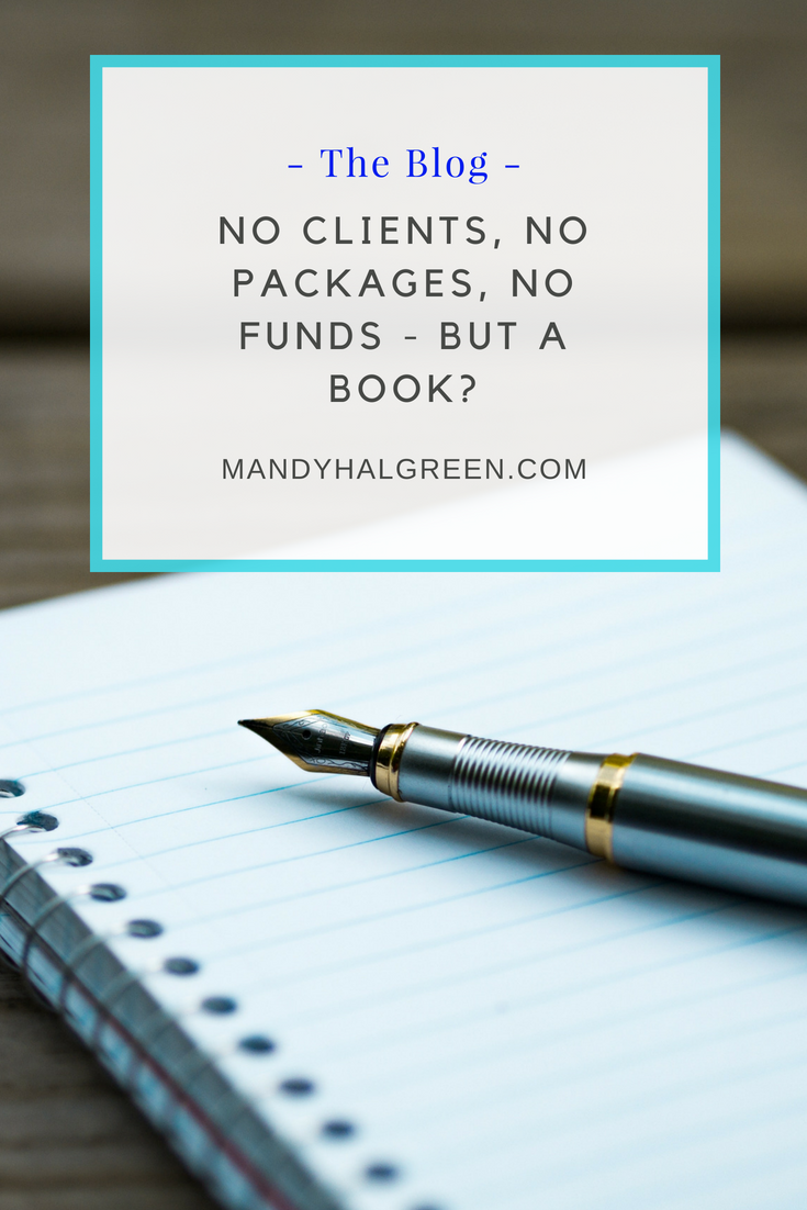 How can a book help you when you have no clients, packages and funds are low. @mandyhalgreen #clients #books