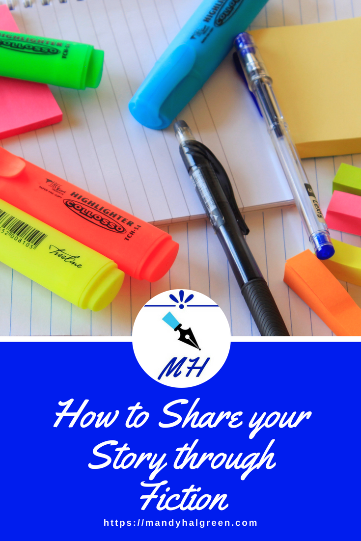 Sharing your story in fiction may seem counterproductive but it isn't. Join me as we look into 3 things you need to know to share your story through fiction. @mandyhalgreen #story #fiction
