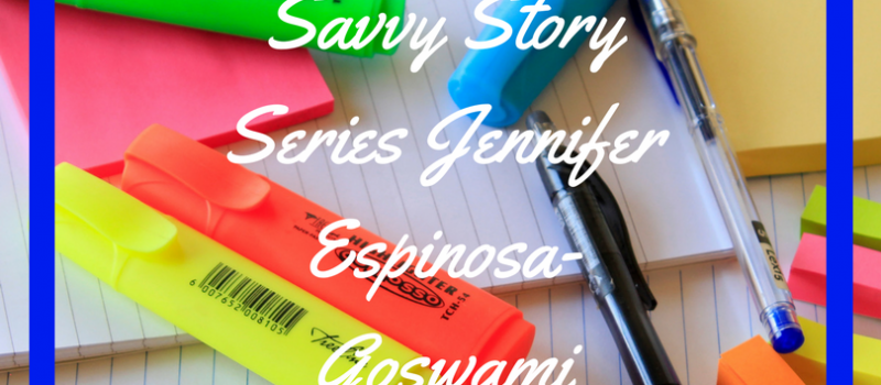 savvy-story-series-jennifer-espinosa-goswami-featured-image