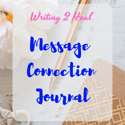 writing-2-heal-message-connection-journal